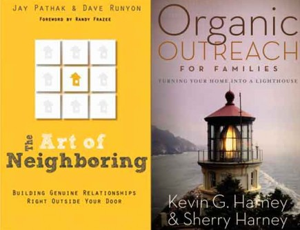 "The Art of Neighboring by Jay Pathak and Dave Runyon; ""Organic Outreach for Families"" by Kevin G. Harney and Sherry Harney"