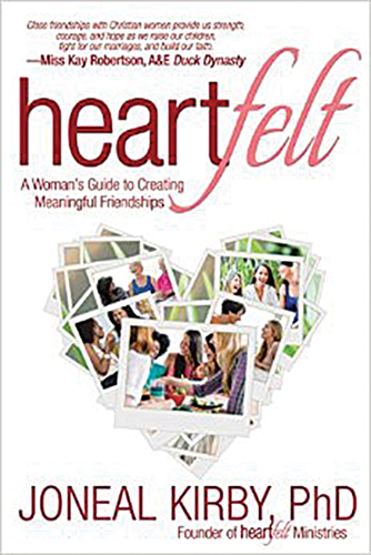 Joneal Kirby. Heartfelt: A Woman's Guide to Creating Meaningful Friendships. Brentwood