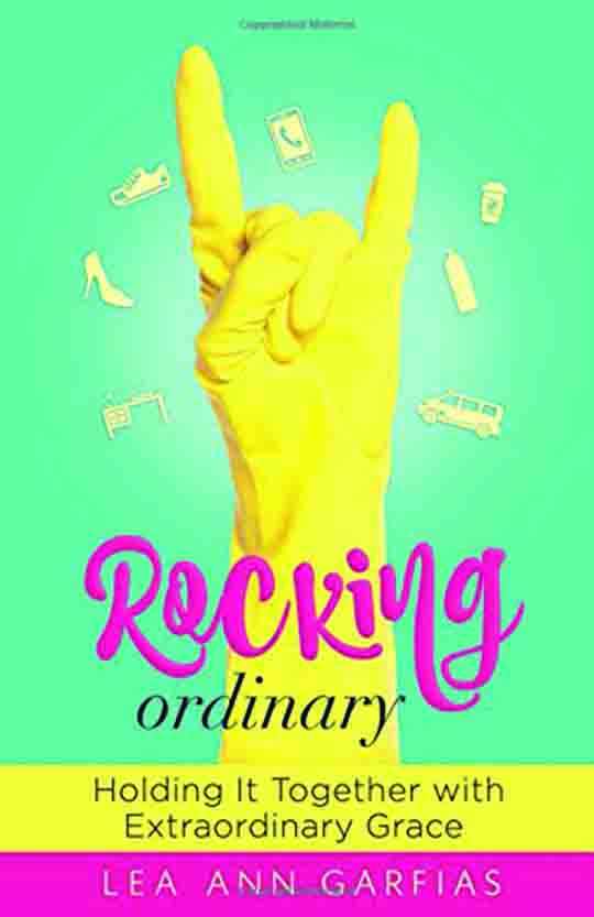 Rocking Ordinary: Holding It Together with Extraordinary Grace.
