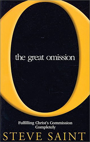Steve Saint. The Great Omission: Fulfilling Christ's Commission Completely. Seattle: YWAM Publishing