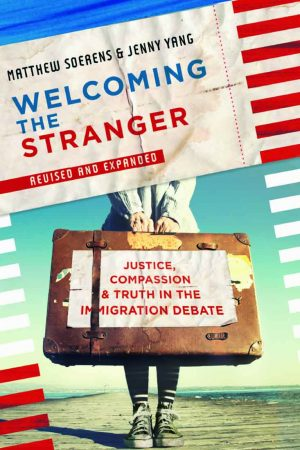 Matthew Soerens, Jenny Yang and Leith Anderson. Welcoming the Stranger: Justice, Compassion & Truth in the Immigration Debate (Revised edition). Downers Grove, III.: IVP Books, 2018. 240 pages.