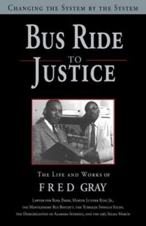 "Fred Gray wrote ""Bus Ride to Justice."""