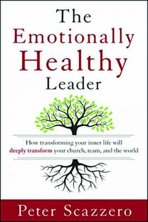Peter Scazzero. The Emotionally Healthy Leader: How Transforming Your Inner Life Will Deeply Transform Your Church, Team, and the World. Grand Rapids, Mich.: Zondervan, 2015. 336 pages.