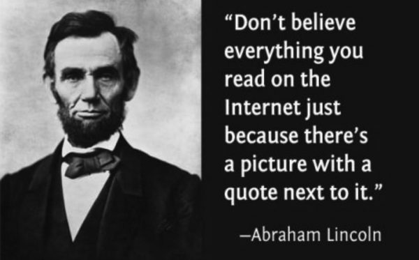 A popular internet meme includes a fake quote from Abraham Lincoln.