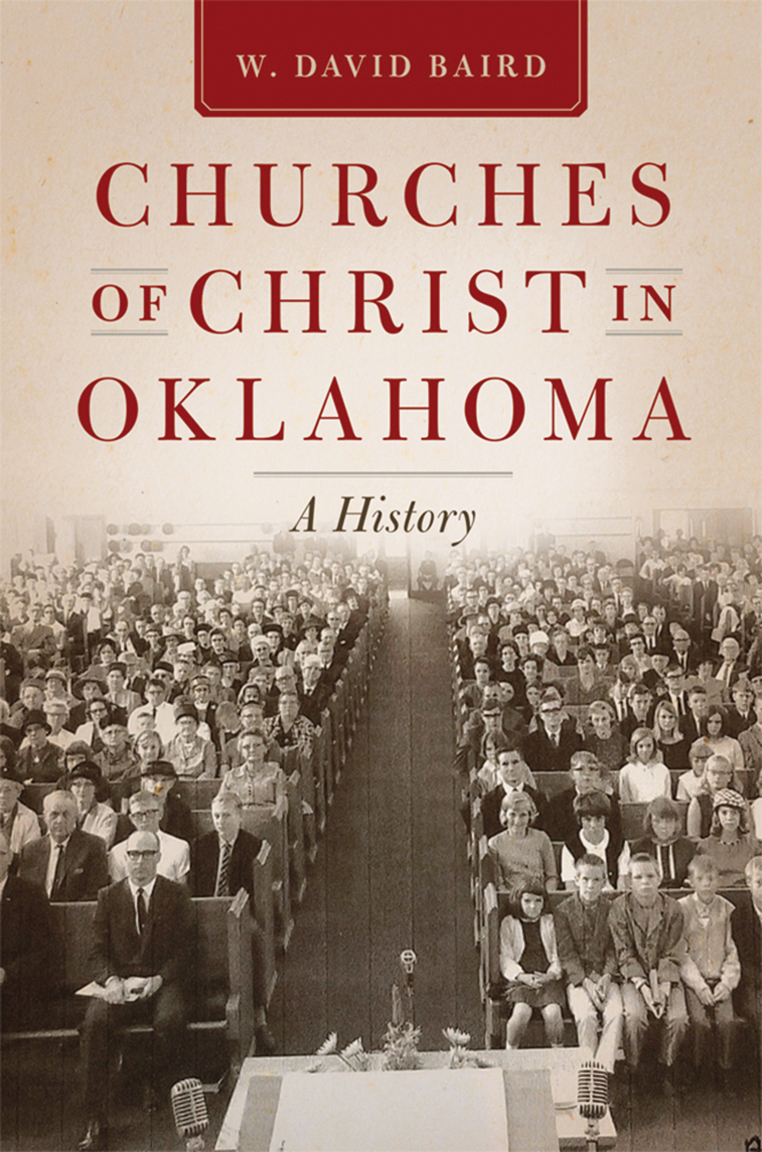 W. David Baird. Churches of Christ in Oklahoma: A History. University of Oklahoma Press, 2020. 345 pages.