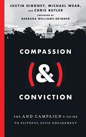 "Justin Giboney, Michael Wear and Chris Butler. ""Compassion (&) Conviction: The AND Campaign's Guide to Faithful Civic Engagement."" InterVarsity Press, 2020. 160 pages."