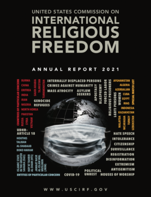 The United States Commission on International Religious Freedom's 2021 report. Click the photo to be taken to the full report.
